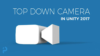 Unity 3D Create a Top Down Camera with Editor Tools