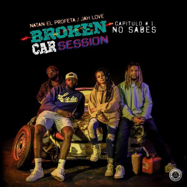 Natan El Profeta – Broken Car Session 1 No Sabes (Feat.Jah Love) (Single) 2021 (Exclusivo WC)