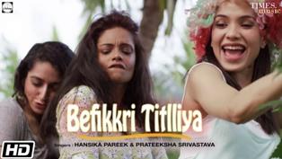 Befikkri Titlliya Lyrics - Hansika Pareek & Prateeksha Srivastava