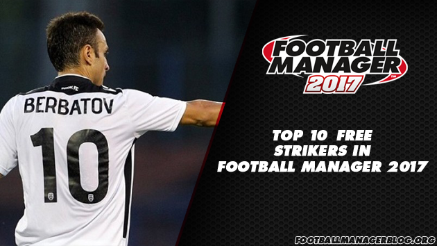 Football Manager 2017 Top 10 Free Strikers