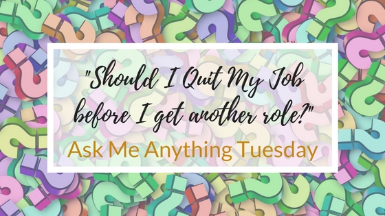 """""""Should I Quit My Job before I get another role?"""" - Ask Me Anything"""
