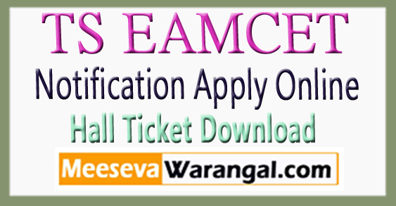 TS EAMCET Notification 2018 Apply Online Exam Date Hall Tickets Download