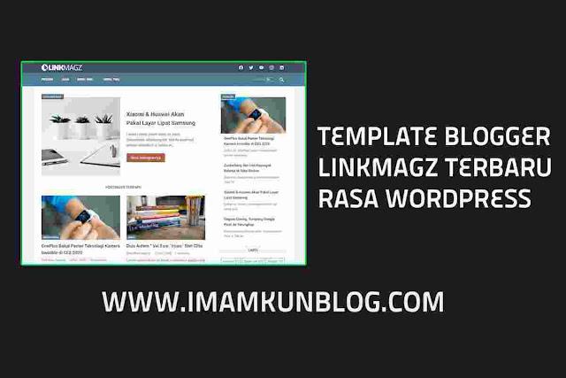 LinkMagz Template Blogger Terbaru Rasa Wordpress