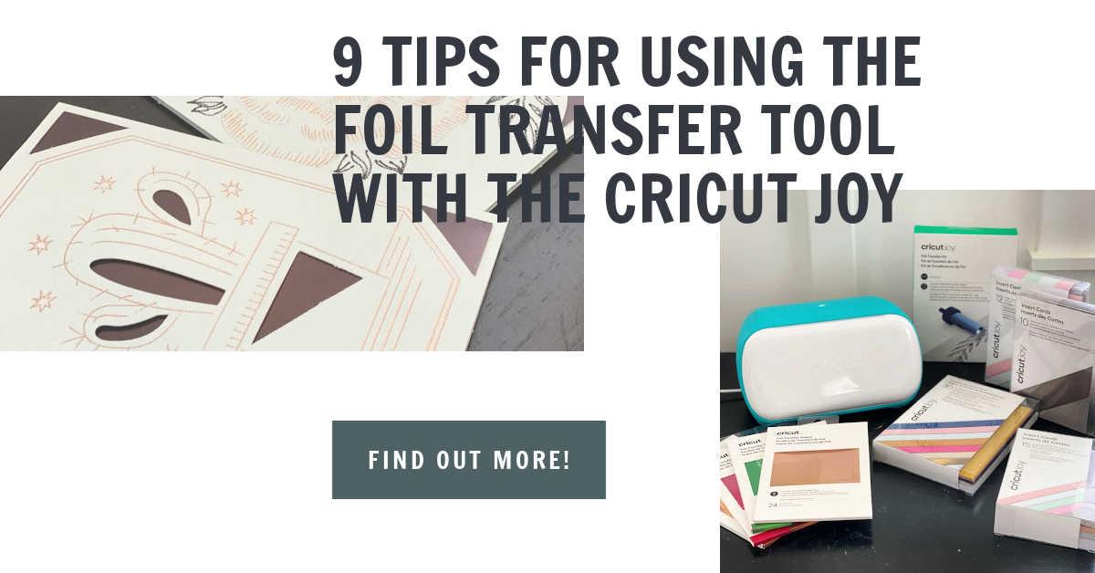 TIPS TO USING CRICUT JOY FOIL