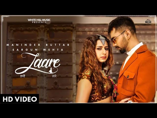 LAARE : MANINDER BUTTAR /SARGUN MEHTA/B PRAAK/JAANI NEW PUNJABI SONG 2019