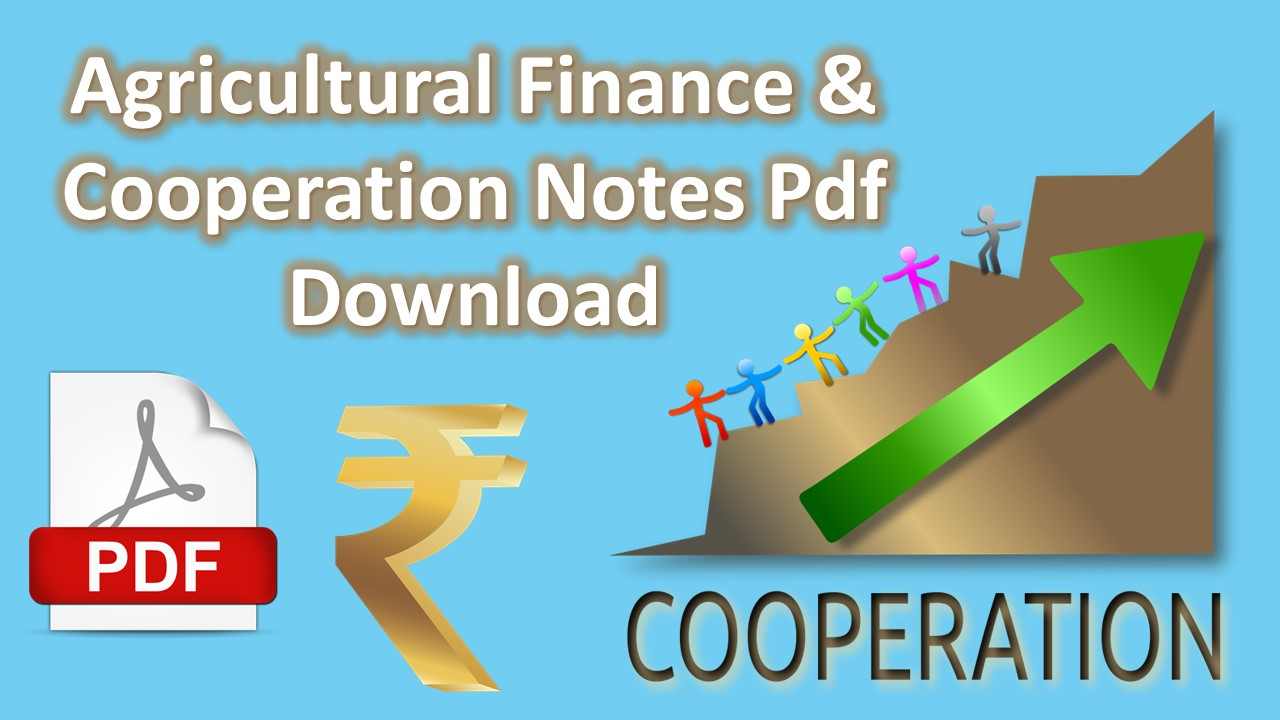 Read more about the article Agricultural Finance & Cooperation Notes Pdf Download