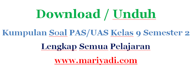 Download Soal UAS Bahasa Indonesia Kelas 9 Semester 2 Kurikulum 2013
