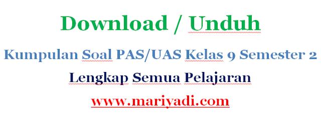 Download Soal UAS PAI Kelas 9 Semester 2 Kurikulum 2013