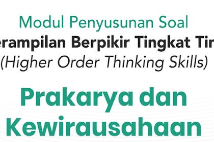 Modul Penyusunana Soal HOTS Mapel PKWU (Prakarya & Kewirausahaan) & Contoh Soal