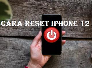 Cara Reset iPhone 12 untuk mengatur ulang sistem iPhone 12