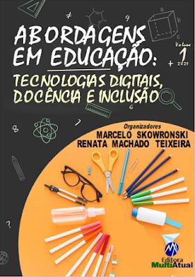 Abordagens em Educação: Tecnologias Digitais, Docência e Inclusão