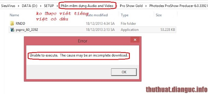 Khắc phục lỗi Unable to execute The cause may be an incomplete download khi cài Proshow