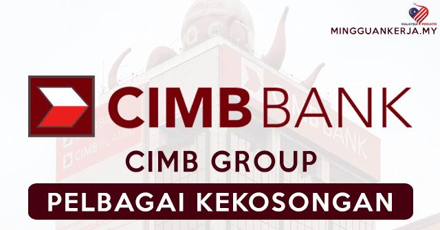 Pelbagai Jawatan Kosong Terkini Ditawarkan Di CIMB Group (CIMB Bank)