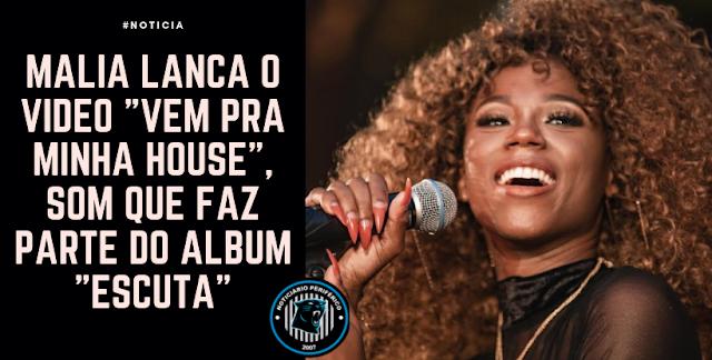 """Malía lança o vídeo """"Vem pra minha House"""", som que faz parte do álbum """"Escuta"""""""