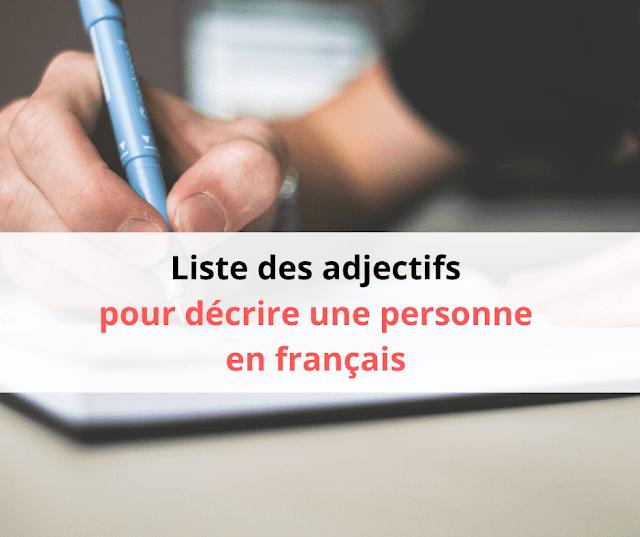 Liste des adjectifs pour décrire une personne en français