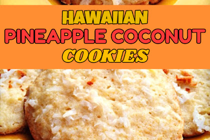 HAWAIIAN PINEAPPLE COCONUT COOKIES EVERYONE