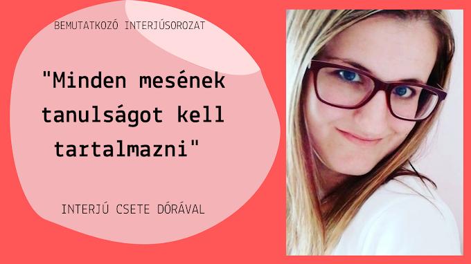 """""""Minden mesének tanulságot kell tartalmazni"""" - interjú Csete Dórával"""