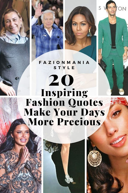 20 Inspiring Fashion Quotes Make Your Days More Precious