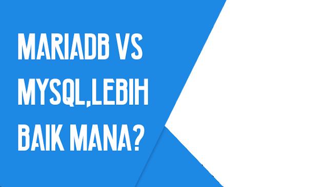 MariaDB vs MySQL, Lebih Baik Mana?