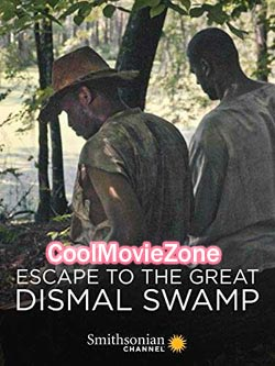 Escape to the Great Dismal Swamp (2018)