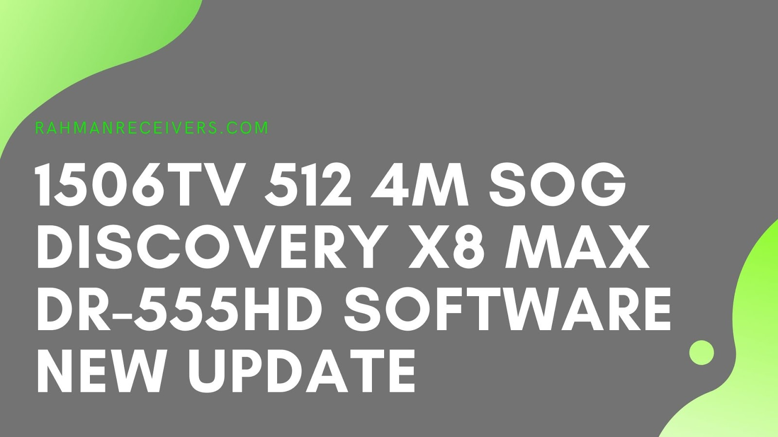 1506TV 512 4M SOG DISCOVERY X8 MAX DR-555HD SOFTWARE NEW UPDATE