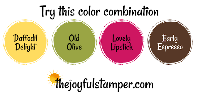 Stampin' Up! color combination: Daffodil Delight, Old Olive, Lovely Lipstick, Early Espresso