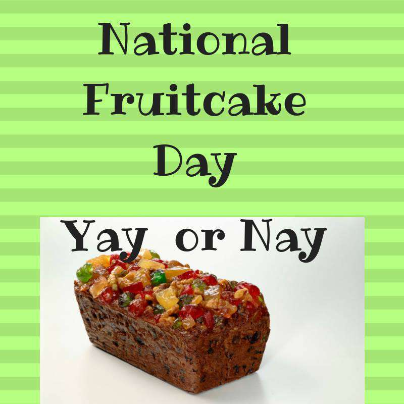 National Fruitcake Day Wishes