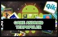 4 Game Android Terpopuler Setiap Orang Memainkannya di Tahun 2019
