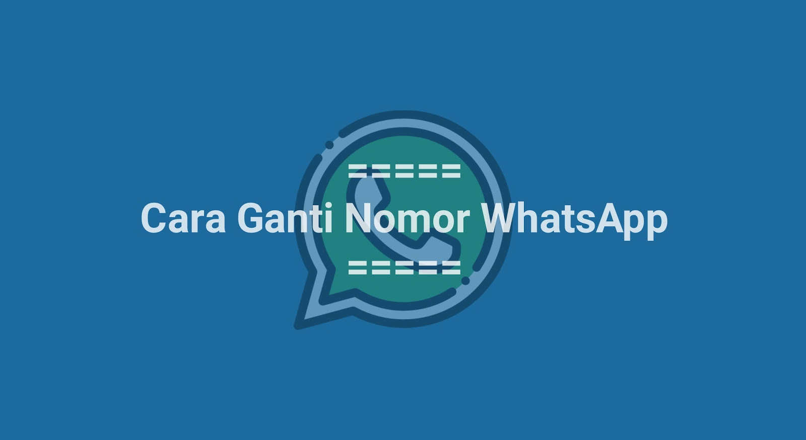 Cara Ganti Nomor WhatsApp Tanpa Kehilangan Data yang Lama