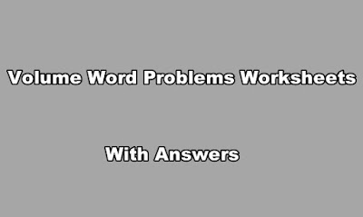 Volume Word Problems Worksheets With Answers.