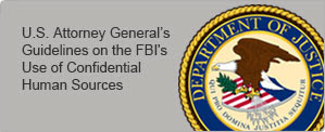 U.S. Attorney General's Guidelines on the FBI's Use of Confidential Human Sources