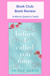 Text: Book Club: Book Review; A Mom's Quest to Teach; book cover of Before I Called You Mine