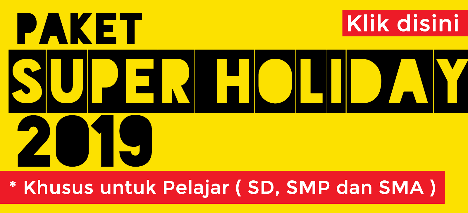 Paket Super Holiday 2019