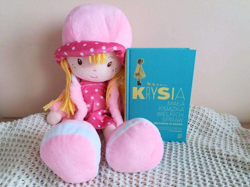 """Uroczo i mądrze: """"Krysia. Mała książka wielkich spraw"""" - Michalina Grzesiak"""