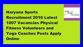 Haryana Sports Recruitment 2016 Latest 1007 Vacancies Physical Fitness Volunteers and Yoga Coaches Posts Apply Online