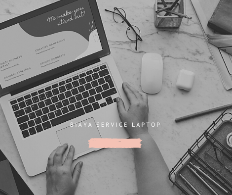 Biaya Service Laptop dan Jenis Kerusakannya