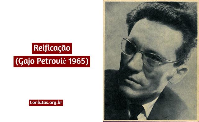 Reificação (Gajo Petrović)
