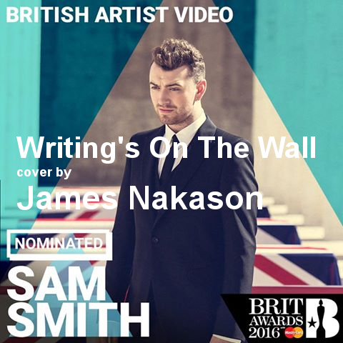 Writing's On The Wall (Cover Version of Sam Smith)