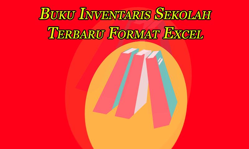 Buku Inventaris Sekolah Terbaru Format Excel | Dokumen Penting GURU