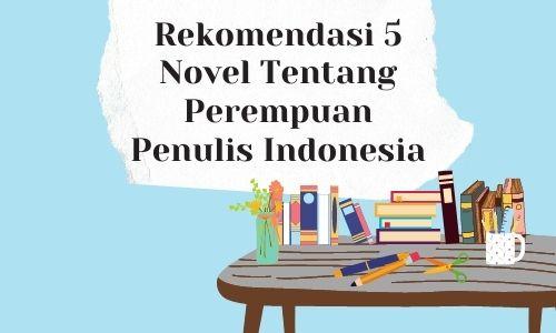 rekomendasi 5 novel tentang perempuan