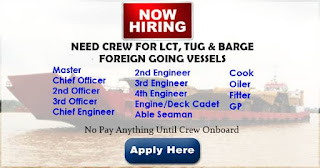Crew Recruitmet For LCT, Tug and Barge, Foreign Going Vessels