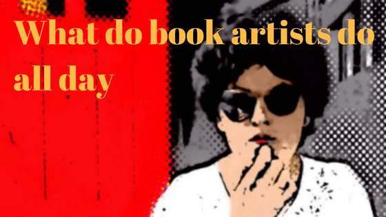 What do book artists do all day?