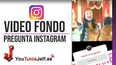 poner video de fondo en preguntas de instagram