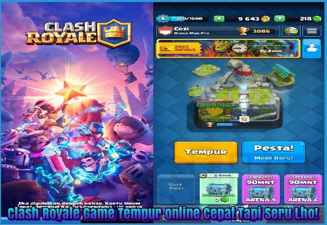 Clash Royale Game Tempur online Cepat Tapi Seru Lho!