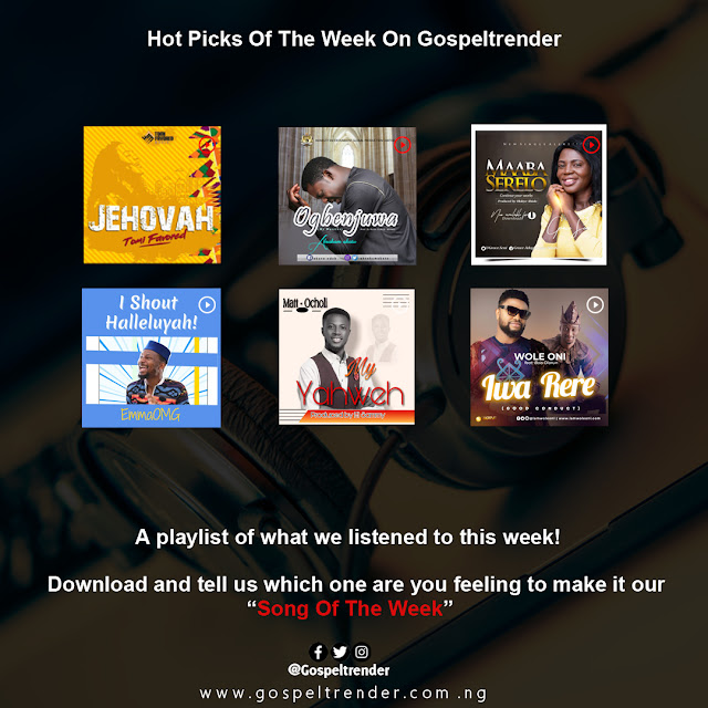 HOT PICKS OF THE WEEK ON GOSPELTRENDER (WEEK 04,2020)