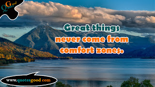 Motivational quote - Great things never come from comfort zones.