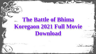 The Battle of Bhima Koregaon 2021 Full Movie Download