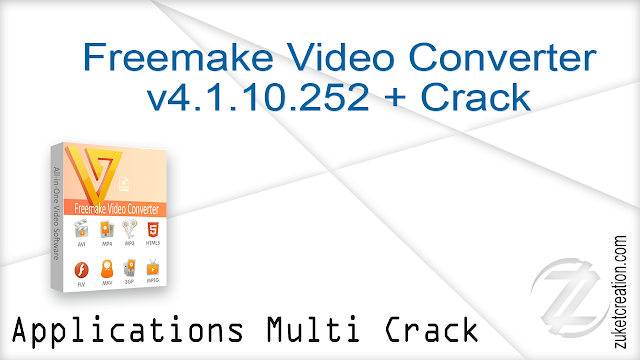 Freemake Video Converter v4.1.10.252 + Crack    |   52 MB