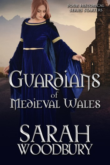Guardians of Medieval Wales (Four Historical Series Starters)