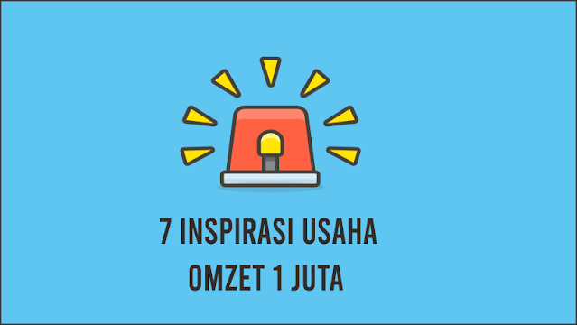 7 Inspirasi Usaha Dengan Omzet 1 Juta Setiap Hari Paling Gampang